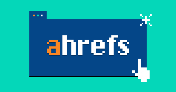 Ahrefs: The Definitive Guide