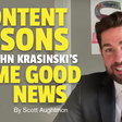 5 Content Lessons From John Krasinski's Some Good News