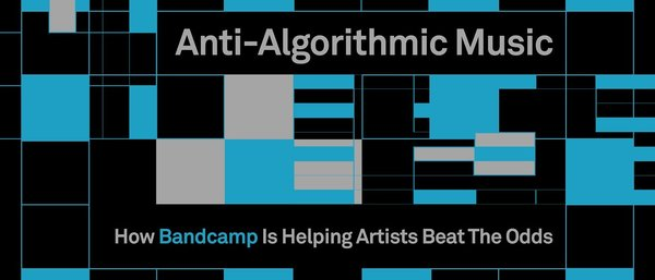 Anti-algorithmic music: how Bandcamp is helping artists beat the odds