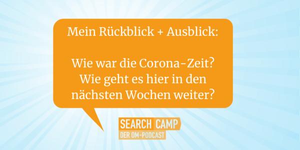 Search Camp Summer Break: Mein Corona-Rückblick und Podcast-Ausblick [Search Camp Episode 135]   Bloofusion Blog