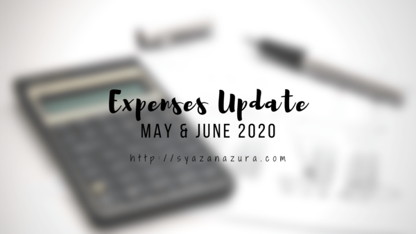 My May & June 2020 expenses update.