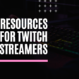 Free Resources Every Twitch Streamer Needs to Know About   Fatsack Fails