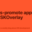 Cross-Promote Apps With SKOverlay