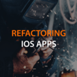 Refactoring iOS Apps – A Pragmatic Guide