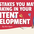 15 Mistakes You May Be Making in Your Content Development