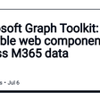 Microsoft Graph Toolkit: reusable web components to access M365 data