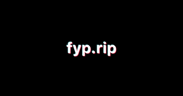 FYP.RIP | Download all of your TikToks