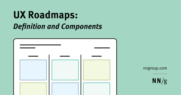 UX Roadmaps: Definition and Components