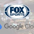 Fox Sports Taps Google Cloud AI Tech to Automate Content-Management Workflows
