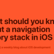 What Should You Know About A Navigation History Stack In iOS 14