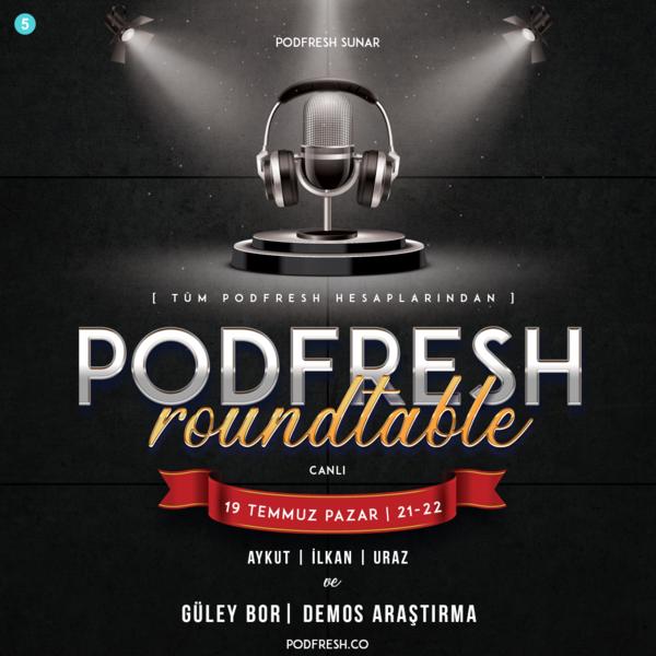 Podfresh Roundtable #5