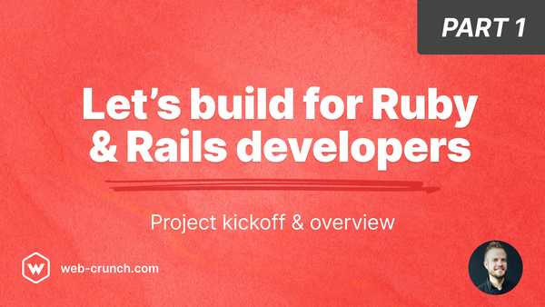 Let's Build for Ruby and Rails developers