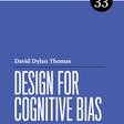 Design for Cognitive Bias by David Dylan Thomas