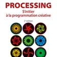 Processing - S'initier à la programmation créative de Jean-Michel Géridan