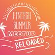 Fintech Summer Meetup 2020 Online | July 30th
