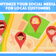 Social Media and Local Search: How to Optimize Your Profiles for Local Customers