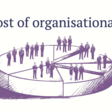 The Cost of Organisational Silos