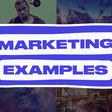 Marketing Examples - The finest real world marketing examples