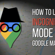 How to use Google Maps incognito mode on Android