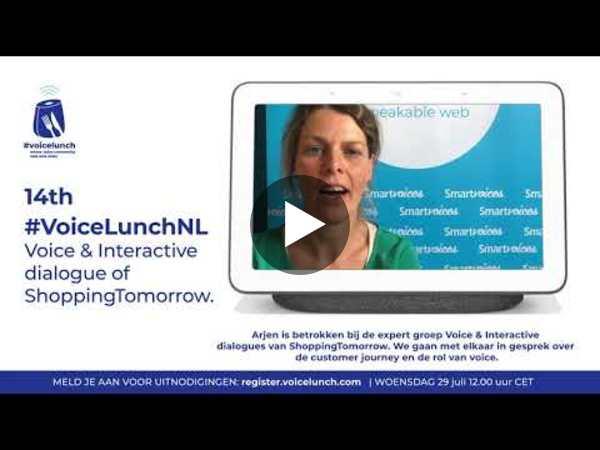 14th #VoicelunchNL - Voice & Interactive dialogue of ShoppingTomorrow.