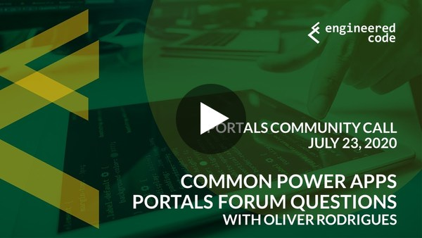 Portals Community Call - July 23, 2020 - Common Power Apps Portals Forum Questions