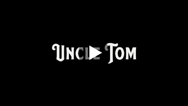Uncle Tom - Official Trailer