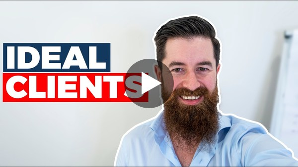 Choosing Your Ideal Clients - Brad Turville