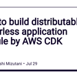 How to build distributable serverless application module by AWS CDK
