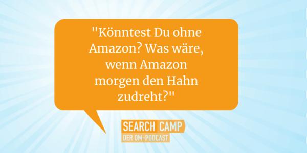 Amazon: Top Strategien für Online-Händler [Search Camp Episode 138]