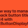 A New Way To Manage The Back Button Title In iOS 14 With BackButtonDisplayMode