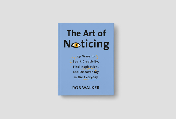Pay Attention: The Art of Noticing