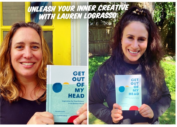 Unleash Your Inner Creative with Lauren LoGrasso: Are you an Overthinker? Learn Healthy Mental Practices