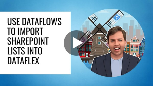 Use Dataflows to import SharePoint Lists into Dataflex