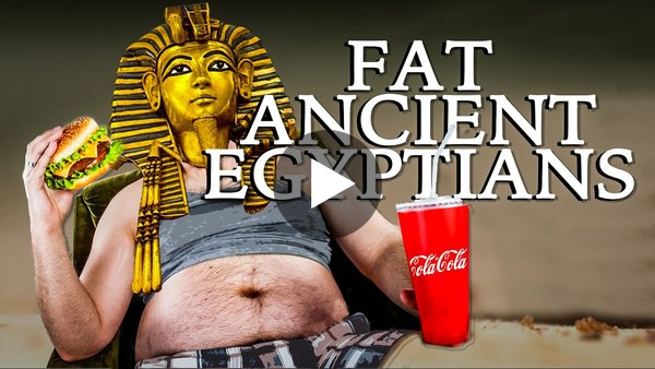 What made the Ancient Egyptians Fat and Sick?