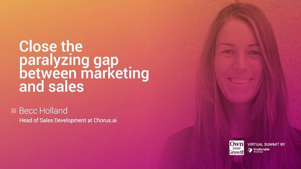 Close the paralyzing gap between marketing and sales