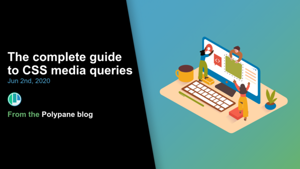 The complete guide to CSS media queries