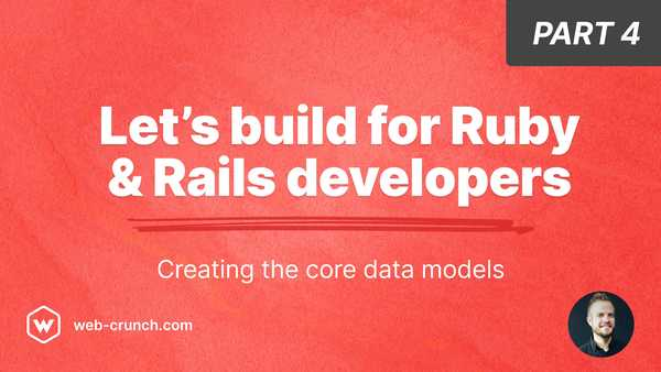 Let's build for Ruby and Rails developers - Part 4
