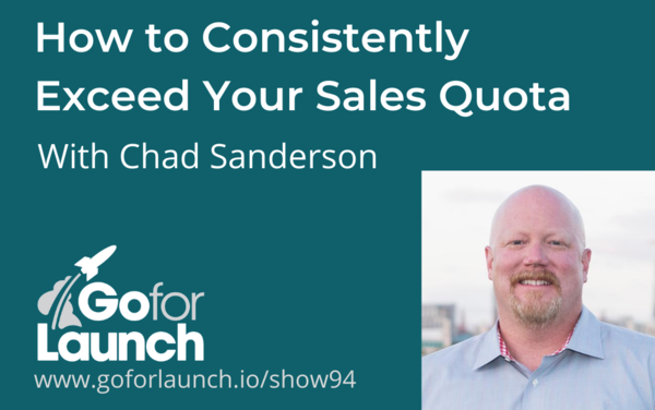 How to Exceed Your Sales Quota—With Chad Sanderson