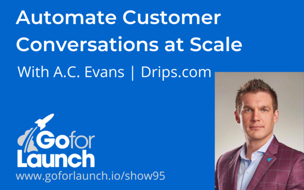 Automate Customer Conversations at Scale—With A.C. Evans