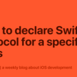 How To Declare Swift Protocol For A Specific Class