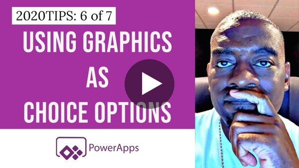 2020TIPS: 6 of 7 | Choice Options as Graphics Power Apps