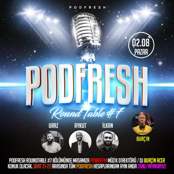 Podfresh Roundtable #7
