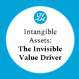 Intangible Assets: The Invisible Value Driver
