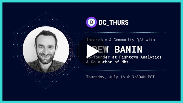DC_THURS : dbt w/ Drew Banin