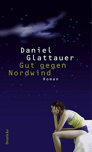 Eine Liebesgeschichte in E-Mails: Gut gegen Nordwind von Daniel Glattauer