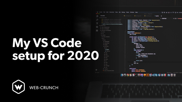 My VS Code setup for 2020