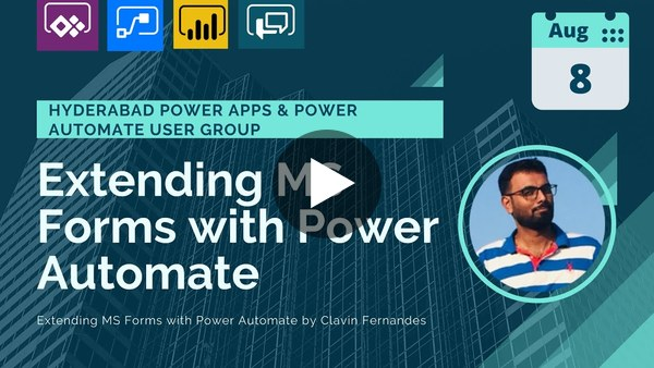 Extend Microsoft Forms with Power Automate & Power Apps by Clavin Fernandes at Hyderabad User Group!