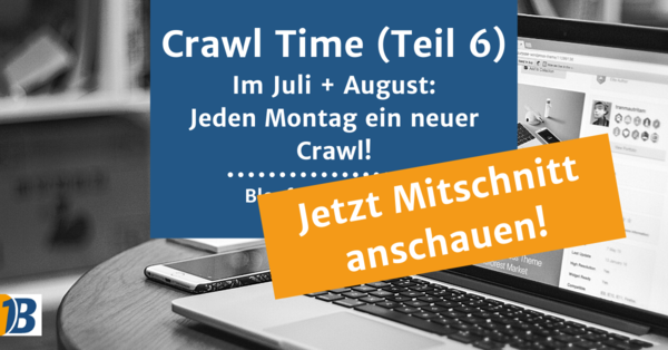 Webinar-Mitschnitte: Crawl Time (Teil 1–6)