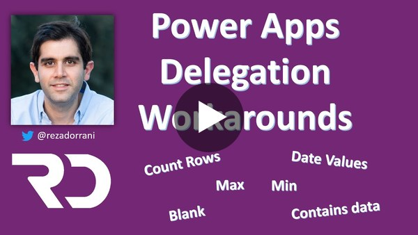 Power Apps Delegation workarounds – Count Rows, Max, Min, Blank & Date values