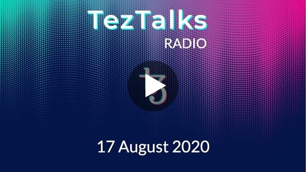 TezTalks Radio EP7 - Protocol 007, zkChannels, STO Developments, and More
